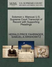 Solomon V. Mancusi U.S. Supreme Court Transcript of Record with Supporting Pleadings by Herald Price Fahringer
