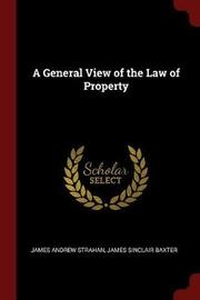 A General View of the Law of Property by James Andrew Strahan image