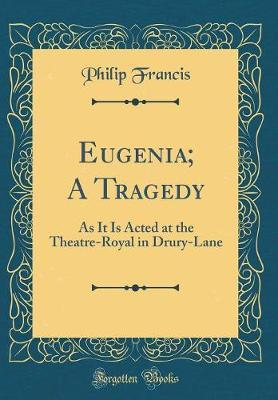 Eugenia; A Tragedy by Philip Francis