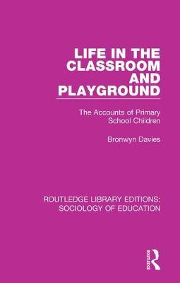 Life in the Classroom and Playground by Bronwyn Davies image