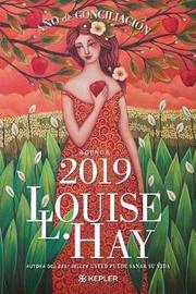 Agenda Louise Hay 2019. Ano de Conciliacion by Louise L. Hay