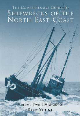 The Comprehensive Guide to Shipwrecks of the North East Coast by Ron Young image