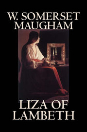 Liza of Lambeth by W. Somerset Maugham, Fiction, Literary, Classics, Horror by W.Somerset Maugham