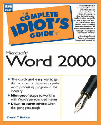 The Complete Idiot's Guide to Microsoft Word 2000 by Daniel T Bobola