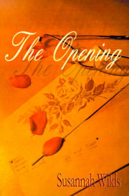 The Opening by Susannah Ellis Wilds