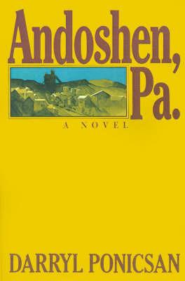 Andoshen, Pa. by Darryl Ponicsan