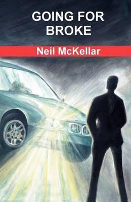 Going for Broke by Neil McKellar
