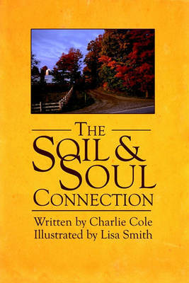 The Soil and Soul Connection by CHARLIE COLE
