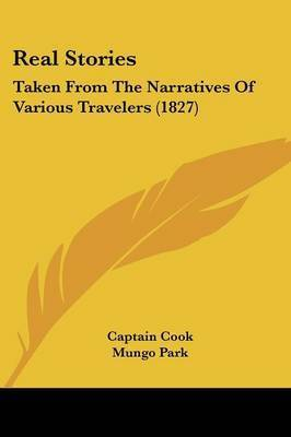Real Stories: Taken From The Narratives Of Various Travelers (1827) by Captain Cook