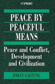 Peace by Peaceful Means by Johan Galtung image