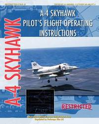 A-4 Skyhawk Pilot's Flight Operating Instructions by United States Air Force