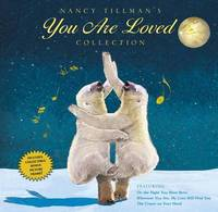 Nancy Tillman's You Are Loved Collection: On the Night You Were Born; Wherever You Are, My Love Will Find You; And the Crown on Your Head by Nancy Tillman