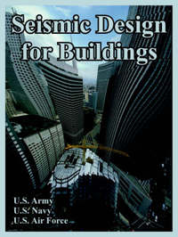 Seismic Design for Buildings by U.S. Army