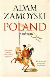 Poland by Adam Zamoyski