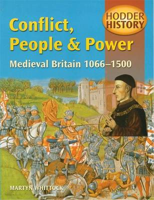 Hodder History: Conflict, People & Power, Medieval Britain, 1066-1500 image