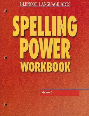 Glencoe Language Arts Spelling Power Workbook Grade 7 by McGraw Hill