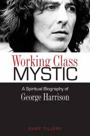 Working Class Mystic by Gary Tillery