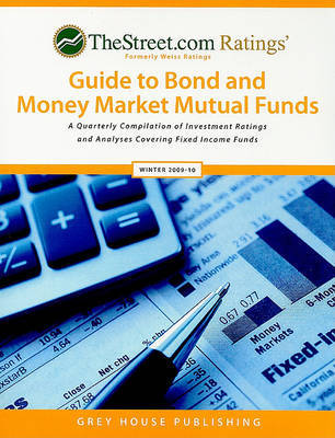 TheStreet.com Rating's Guide to Bond and Money Market Mutual Funds: A Quarterly Compilation of Investment Ratings and Analyses Covering Fixed Income Funds image