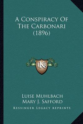 A Conspiracy of the Carbonari (1896) by Luise Muhlbach
