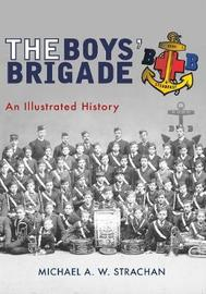 The Boys' Brigade by Michael A. W. Strachan