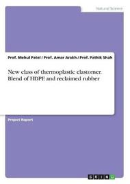 New Class of Thermoplastic Elastomer. Blend of Hdpe and Reclaimed Rubber by Prof Mehul Patel