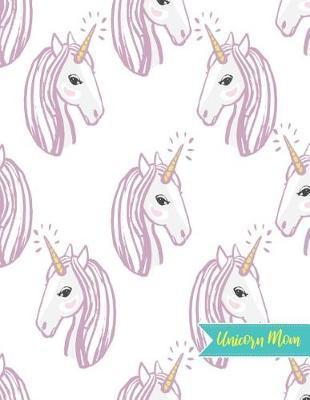 Unicorn Mom by Nylah Thornton