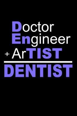 Doctor Engineer Plus Artist Equals Dentist by Janice H McKlansky Publishing