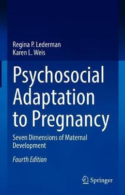 Psychosocial Adaptation to Pregnancy by Regina P. Lederman