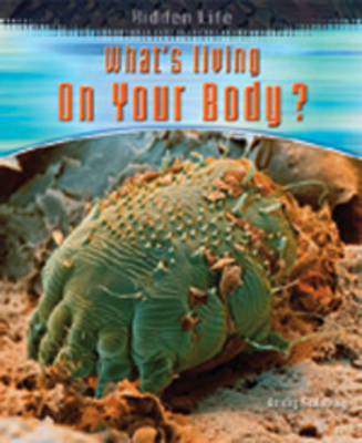 What's Living inside Your Body by Andrew Solway image