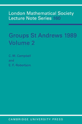 London Mathematical Society Lecture Note Series Groups St Andrews 1989: Series Number 160: Volume 2