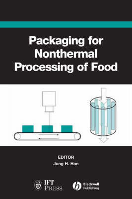 Packaging for Nonthermal Processing of Food by Jung H Han
