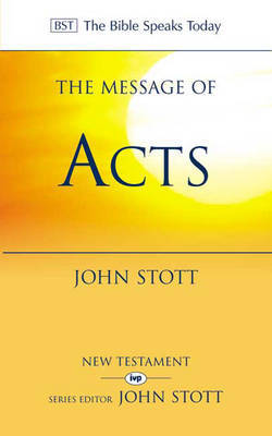The Message of Acts by John R.W. Stott image