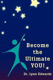 Become the Ultimate You! by Dr. Lynn Edwards image