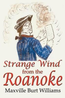 Strange Wind from the Roanoke by Maxville Burt Williams image