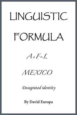 Linguistic Formula by David Ramirez-Europa