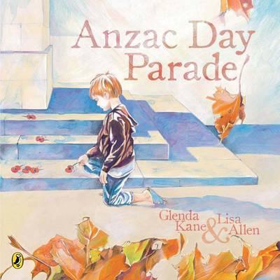 The Anzac Day Parade by Glenda Kane