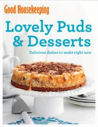 Good Housekeeping Lovely Puds & Desserts by Good Housekeeping Institute