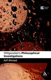 "Wittgenstein's ""Philosophical Investigations"" by Arif Ahmed"