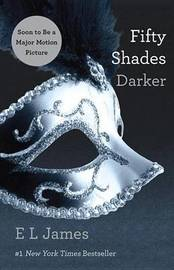Fifty Shades Darker (Book #2) by E L James