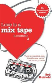 Love Is A Mix Tape by Rob Sheffield image