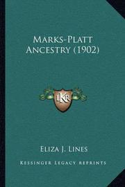 Marks-Platt Ancestry (1902) by Eliza J Lines