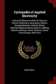 Cyclopedia of Applied Electricity by * Anonymous image