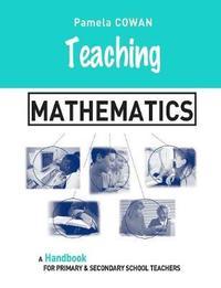 Teaching Mathematics by Pamela Cowan image