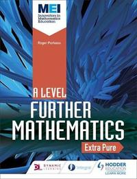 MEI Further Maths: Extra Pure Maths by David Bedford