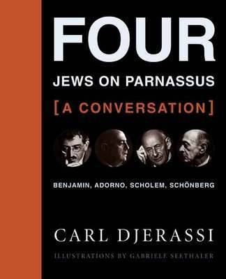 Four Jews on Parnassus-a Conversation by Carl Djerassi