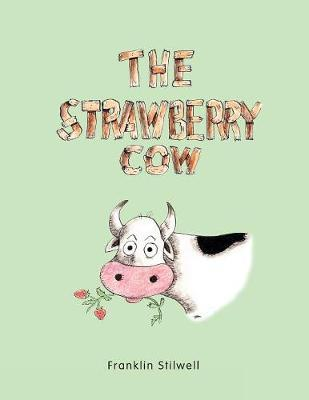 The Strawberry Cow by Franklin Stilwell