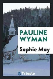 Pauline Wyman by Sophie May image