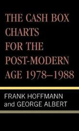 The Cash Box Charts for the Post-Modern Age, 1978-1988 by Frank Hoffmann