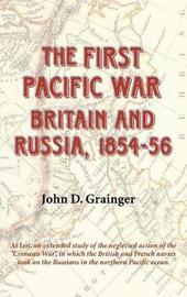 The First Pacific War by John Grainger