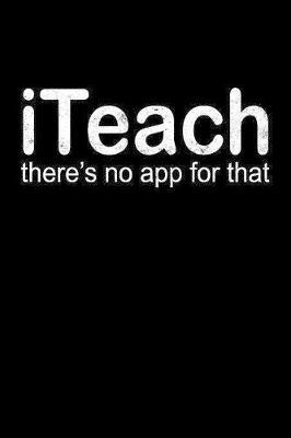 iTeach There's No App for That by Janice H McKlansky Publishing